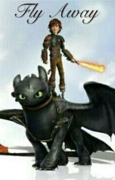 Fly Away (A HTTYD fanfic.)