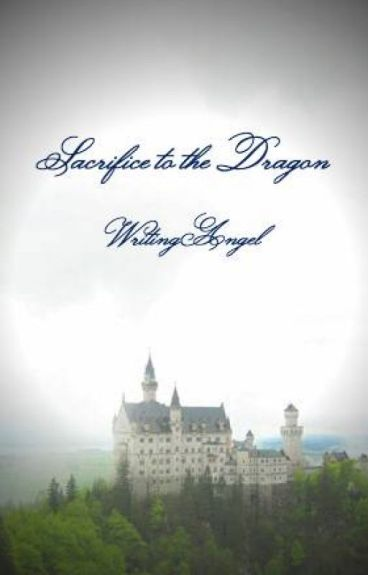 Sacrifice to the Dragon by WritingAngel