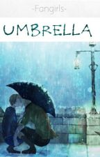 Umbrella by -Fangirls-