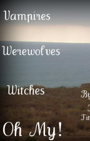 Vampires, Werewolves, and Witches! Oh My!
