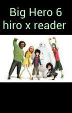 Big Hero 6 Hiro X Reader Kim Possible Theme by gogo268