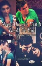 Never Thought That It Would Be You: A Rucas Love Story by imperfectromance