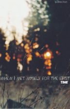 When I Met Myself For The First Time by lpdirection