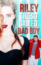 Riley And The So Called Bad Boy by Kay_dicious