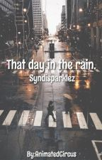 That Day In The Rain. by AnimatedCircus