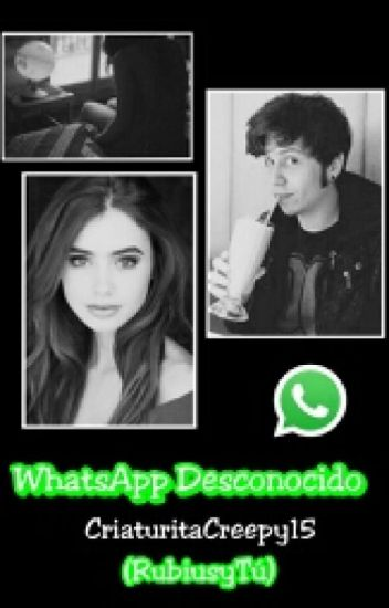 WhatsApp Desconocido (Rubius&Tu) TERMINADA