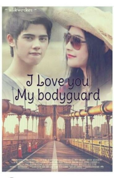 I Love You MY BODYGUARD