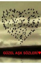 GÜZEL AŞK SÖZLERİ by xx-yabrumal
