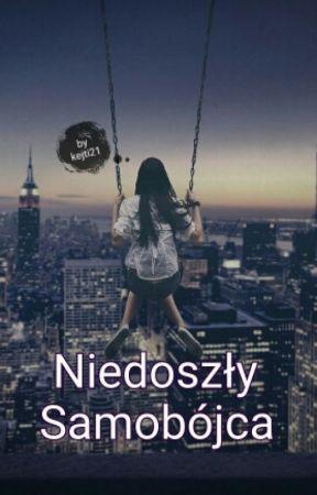 Niedoszły Samobójca ✅ by kejti21