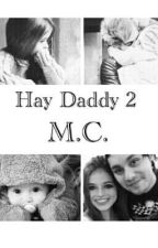 Hay Daddy 2 || M.C. by annyolulu