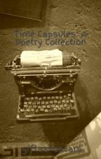 Time Capsules: A Poetry Collection by giftsandscars