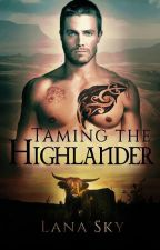 Taming the Highlander by Lana_sky