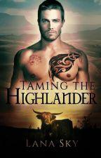Taming the Highlander by Lana_sky
