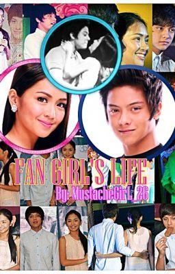 Fan Girl's Life (Kathniel Fan-fic)