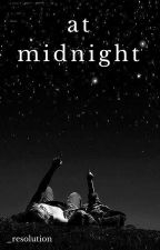 At Midnight by _resolution