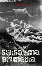 Seksowna Brunetka . ♥ by xPaatrysskaax