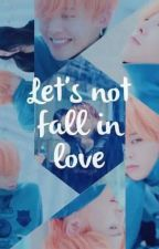 let's not fall in love by xyxhara