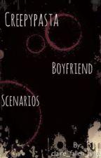 Creepypasta Boyfriend Scenarios by claire_fallen_angel