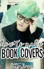 How To Make Wattpad Book Covers? [ COMPLETE TUTORIALS ] by http_ranc