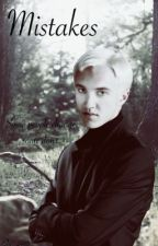 Mistakes || Draco Malfoy by Ely_2403