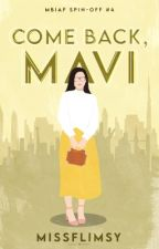 Come Back, Mavi by missflimsy