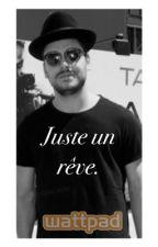 Juste un rêve. by KevAdamsFictions