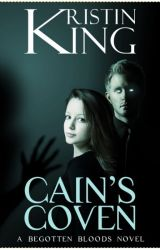 Cain's Coven (Begotten Bloods Book 1) by KristinKing5