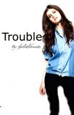 Trouble  by thatlittlebrunette