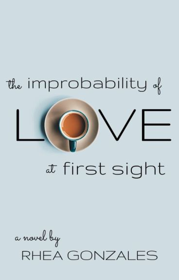 The Improbability Of Love At First Sight by rheahime