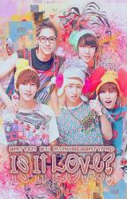 Is It Love? (B1A4 fanfic) DISCONTINUED BUT WILL BE SOON REVISED~ by LollipopHime