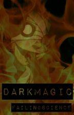 Dark Magic by FailingScience
