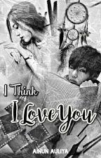I Think I Love You by Auliyainun14