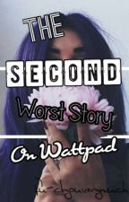The SECOND Worst Story On Wattpad by fu-ckyouverymuch