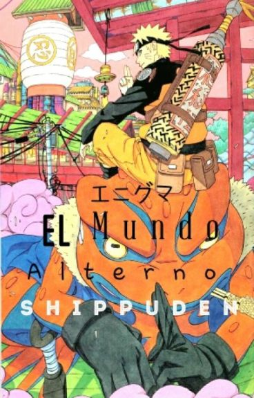 El mundo alterno |Naruto Shippuden|