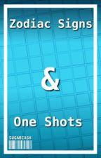 Zodiac Signs + One Shots by SugarCash