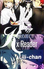 K Project x Reader by HighFiveGirl