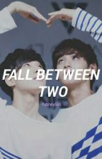Fall Between Two by honeyliin