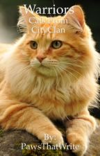 Warriors: Cats From CityClan by PawsThatWrite