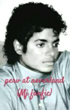 Perv at Neverland (Mj Fanfic) by DirtyDiana88
