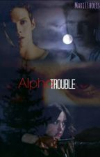 Alpha Trouble by Mari11holis