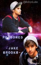 Poisoned -Jake Brooks AU- by Babyxluke