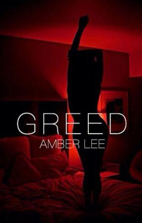 G R E E D by AmberLeeH13