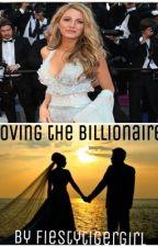 Loving the Billionare by fiestytigergirl