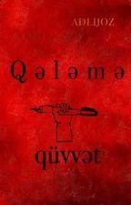 Qələmə qüvvət by adlijoz