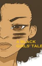 A Black Girls Tale by DLOVE12