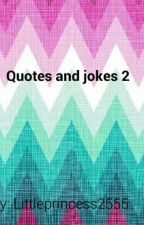 Quotes and jokes 2 by littleprincess2555