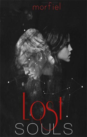 LOST SOULS || dramione