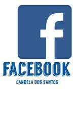 Facebook [terminada] by Pupii_dos_Santos