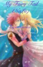 (DISCONTINUED)My Fairy Tail (NaLu) by animeariess