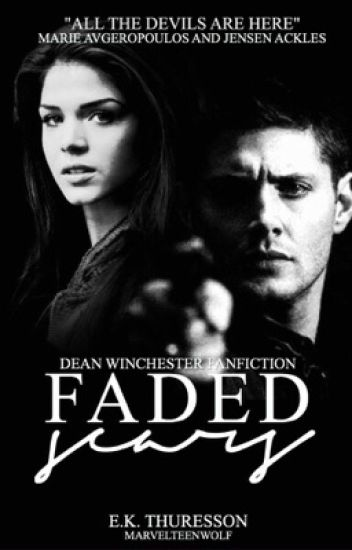 Faded Scars  ▷ Supernatural [ON HOLD]